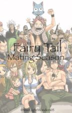 Fairy Tail Mating Season by StarKnightWonders