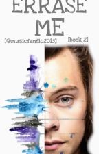 Erase Me (Color Me Book 2 H.S) by Musicfanatic2015