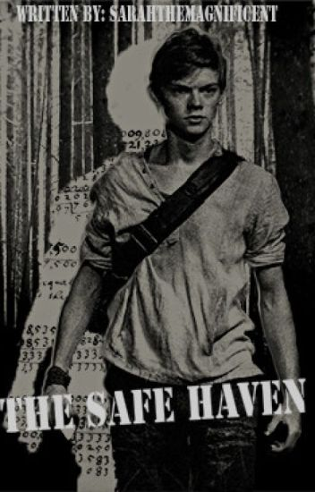 The Safe Haven (A Newt Fanfiction) - SarahtheMagnificent