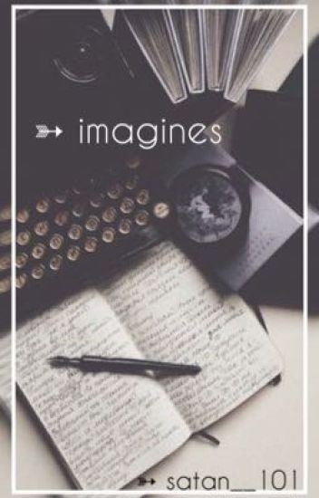 ➳ imagines {slow updates}