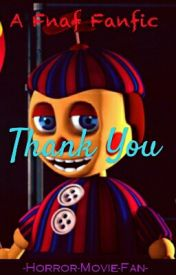 Thank You (A Five Nights At Freddy's story) by -Horror-Movie-Fan-