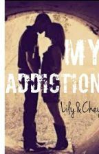 My Addiction by LilynChey