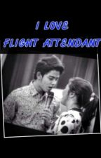 I LOVE FLIGHT ATTENDANT by laffithy