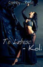 Te Iubesc - Koli by Cashby__Kellic