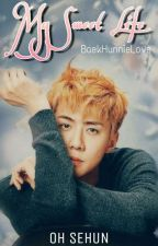 My Sweet Life © [Oh SeHun] TERMINADA by BaekHunnieLove