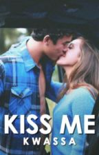 Kiss Me by Kwassa
