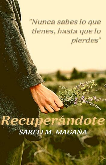 Recuperándote(#2) © [Sin Editar]