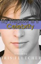My Neighbor is a Celebrity by irissaaan
