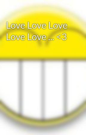 Love Love Love Love Love ... <3 by alvinsmoker