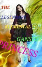 the legendary elemental gangster princess by lyda06