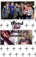 Hired for Luke Brooks by griersfangirl