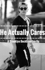 He Actually Cares... (A Brooklyn Beckham Fanfic) by queenarigrande
