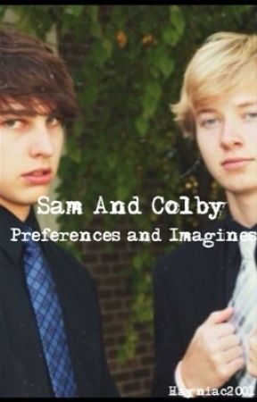 Sam and Colby Preferences and Imagines - He finds out you