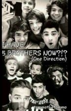 I have five brothers now?!?(1D)✓ by tommothetommo