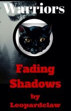 Warriors Mysterious Prophecies: Fading Shadows Book 3 by Leopardclaw