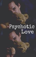 Psychotic love // Kai Parker fanfic by fanficlover28