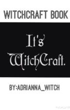 Witch spells by witchcrafter666