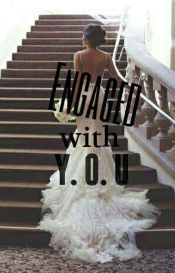 Engaged with You
