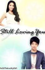 Still Loving You by likeademigod