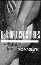 the short sex stories by theonenonlyrae