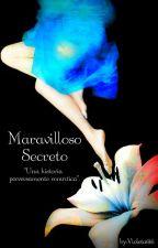 Maravilloso Secreto. ( EDITANDO) by violeta616