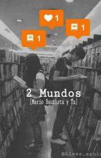 2 Mundos |Mario Bautista| by aless_aguirre