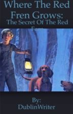 Where The Red Fern Grows: The Secret Of The Red Fern by DublinWriter