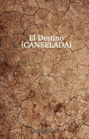 El  Destino (CANSELADA) by camiiwitch