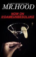 ( Mr. Hood @dameunbesoluke !!!! ) by 5awesomesauce