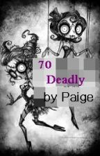 70 Deadly by paigeofbrook