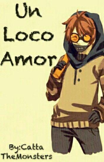 Un Loco Amor (Ticci Toby Y Tu)