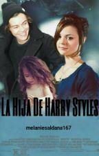 La Hija De Harry Styles ||H.S|| by melaniesaldana167