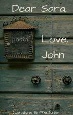 Dear Sara, Love, John by PenWitch