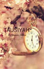 "EMBUN ""TAUSIYAH"" by Embun_Qolbu"