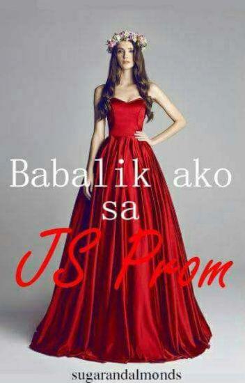 Babalik ako sa JS Prom!
