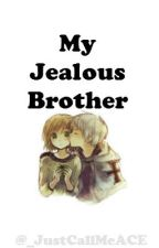 My Jealous Brother (ON-GOING) by x_PrinceKyleJoshua_x