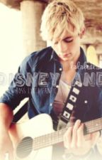 Disneyland (A Ross Lynch Fanfic) by ughadorkable