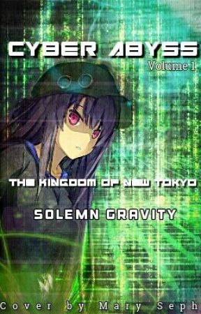 [Virtual World] Cyber Abyss Volume 1: The Kingdom of New Tokyo by SolemnGravity