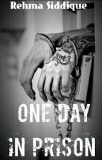 One Day In Prison_ SLOW UPDATES by rehma5