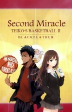 Teiko's basketball II: Second miracle by BlackfeatherC