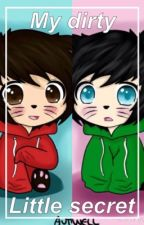My dirty little secret (phanfic) {completed} by MeowMikey