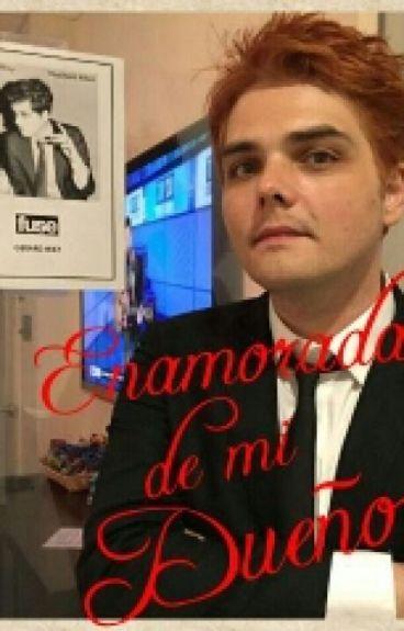 Enamorada de mi Dueño (Gerard Way y Tu) Terminada...