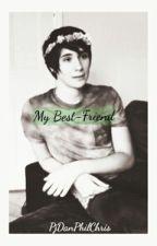 My Best-Friend(Dan Howell) by UltimateVolume
