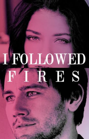 I Followed Fires