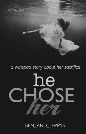 He Chose Her
