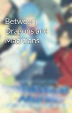 Between Dragons and Magicians by JaquiGtz
