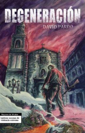 DEGENERACIÓN by DavidPardo