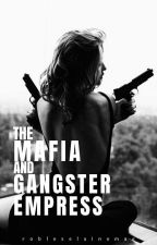 The Mafia and Gangster Empress by Eine_Robles