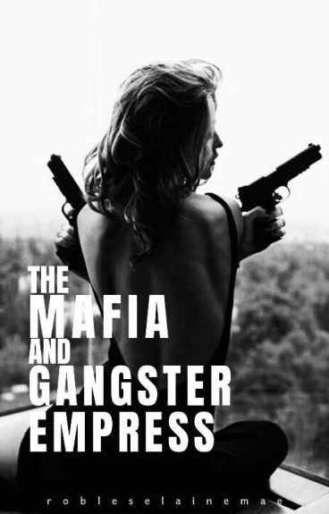 The Mafia and Gangster Empress