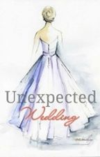 Unexpected Wedding by SwiitCandy